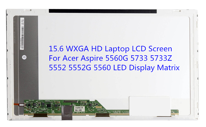 15.6 WXGA HD Laptop LCD Screen For Acer Aspire 5560G 5733 5733Z 5552 5552G 5560 LED Display Matrix new 1366x768 lcd screen for acer aspire 5733z 15 6 wxga hd led display
