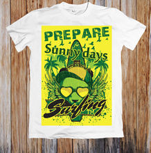 PREPARE SUNNY DAYS  UNISEX T-SHIRT Hot Sell 2018 Fashion T Shirt Short Sleeve Tricolor New Shirts Funny Tops Tee