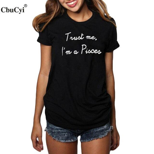2017 New Style Women's t shirt Im a Pisces Funny T Shirt Girls ...