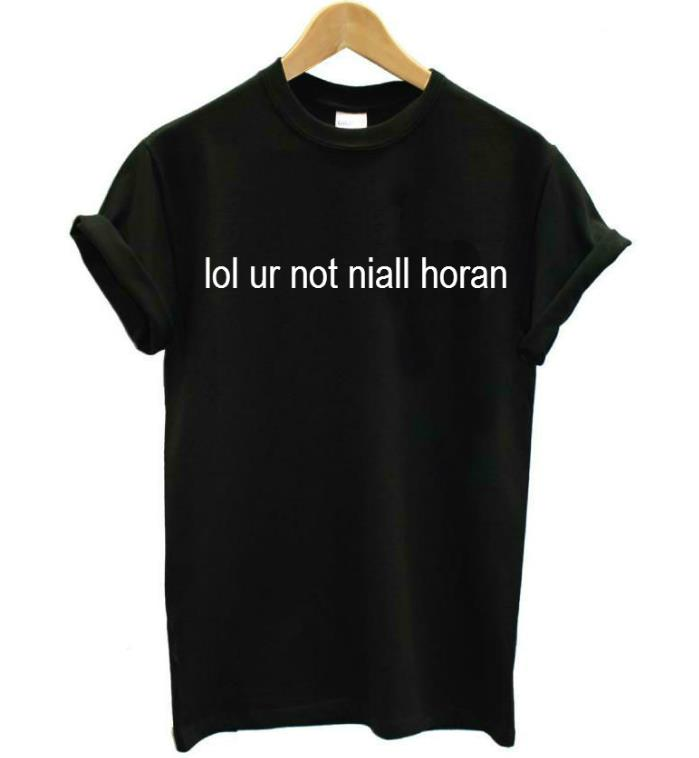 Lol Ur Not Niall Horan Letters Print Women T Shirt Cotton Casual Funny Shirt For Lady White Black Top Tee Hipster T-125