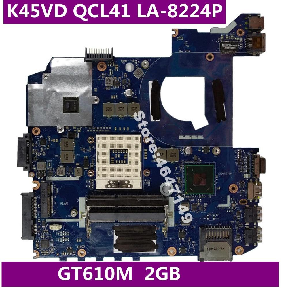 K45VD QCL41 LA-8224P GT610M 2GB  Mainboard For ASUS A45V A85V K45VD A85V K45V K45VM K45VJ K45VS Laptop motherboard Test OKK45VD QCL41 LA-8224P GT610M 2GB  Mainboard For ASUS A45V A85V K45VD A85V K45V K45VM K45VJ K45VS Laptop motherboard Test OK