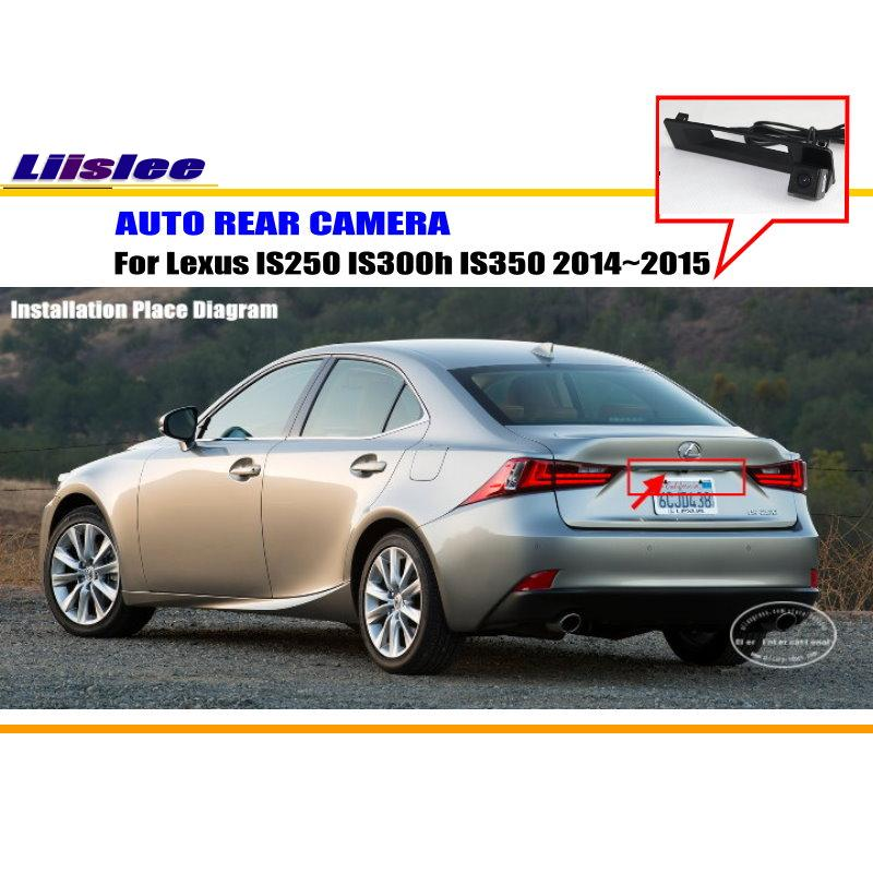 Liislee Car Rear Camera For Lexus IS250 IS300h IS350 2014~2015 / Back Parking Camera / NTST PAL / License Plate Light Camera