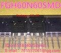 100% Новый оригинальный FGH60N60SMD FGH60N60 TO-3P общие сварки мощность трубки 60A 600 В IGBT трубка