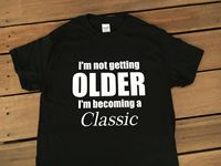 FUNNY T Shirts Funny T shirts Retro T Shirt Older Classic Fancy dress T Shirts