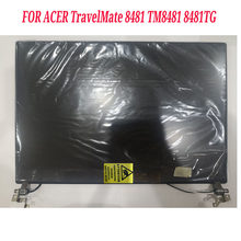 Para ACER TravelMate 8481 TM8481 8481TG pantalla LCD con cubierta conjunto completo lcd ensamblaje ip140wh6 F2140WH6 partes superiores negras