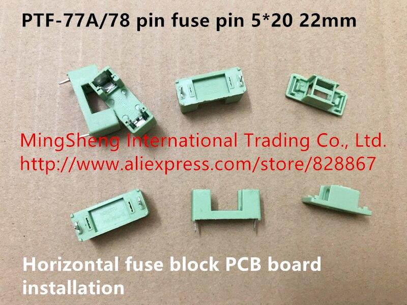 Original new 100% PTF-77A/78 pin fuse pin 5*20 22mm horizontal fuse block PCB board installation