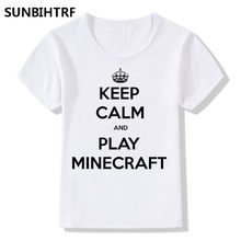 2018 Children Keep Calm And Play Minecraft Print Funny T-Shirts Big Girls Boys Summer Short Sleeve Clothes Casual Baby T shirt(China)