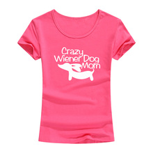 2017 Fashion Crazy Wiener Dog Mom Harajuku Funny Printed T-Shirt Women Clothes Tops & Tees Geek Streetwear T Shirt For Female