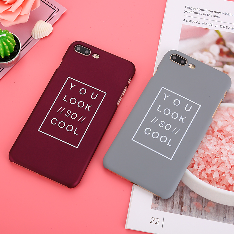 KMUYSL Phone Case For iPhone 7 Case Fashion Letter You Look So Cool Ultra Thin Matte PC Cover For iPhone 7 8 6 6s Plus X 10 Case