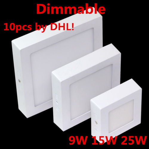 Free shipping10pcs Warm/Cool White Optional 9W 15W 25W AC85-265V Square Dimmable CeilingSurface Mounted LED Panel Light