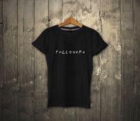 Friends Followers T Shirt TV Show Sarcastic Funny Instagram Followers T Shirt Summer Mens Print T