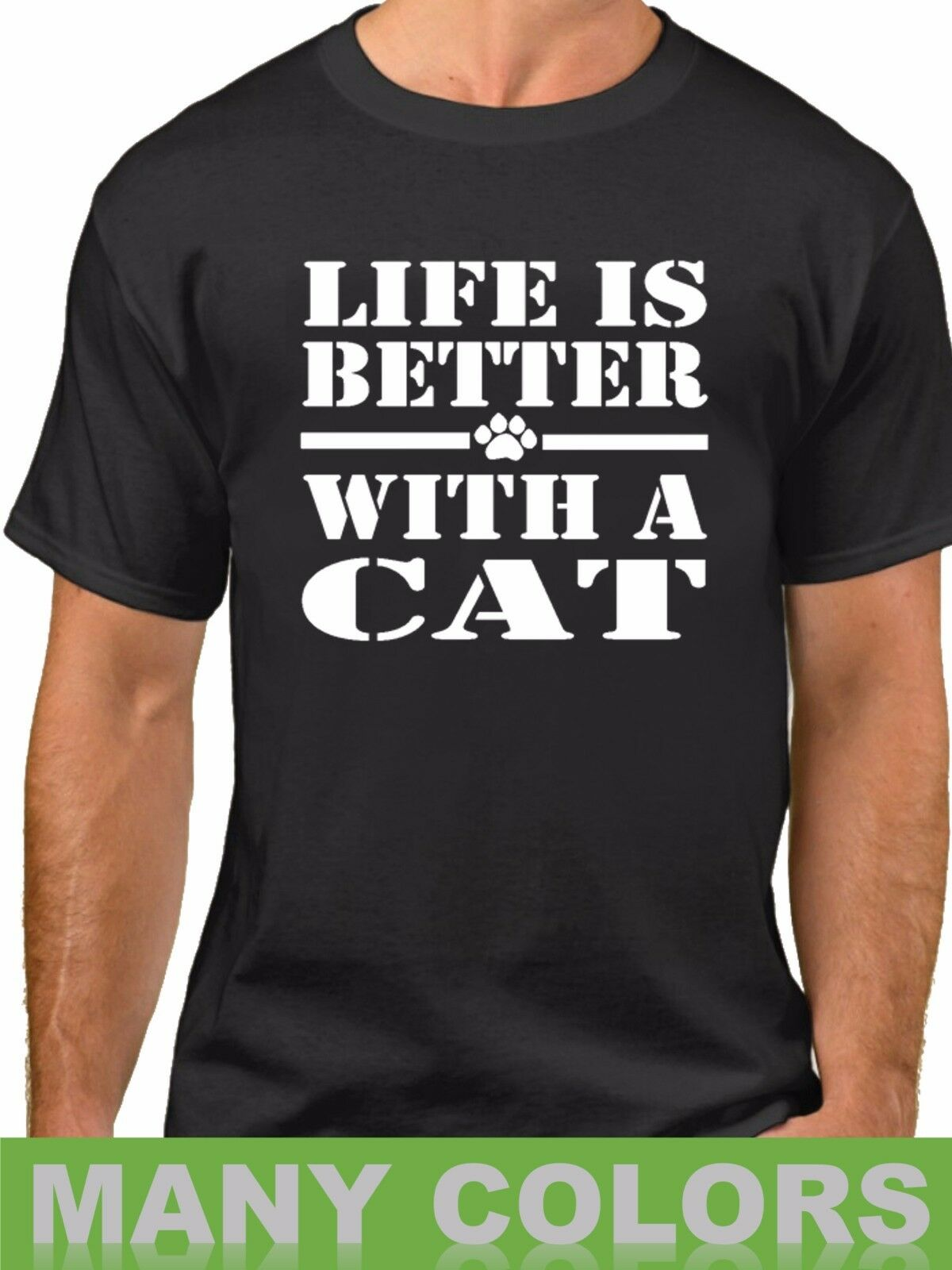Life Is Better With A Cat Shirt Animal Rescue Pet Lovers T Shirt I Love My Cat2019 fashionable Brand 100%cotton Printed Round Ne