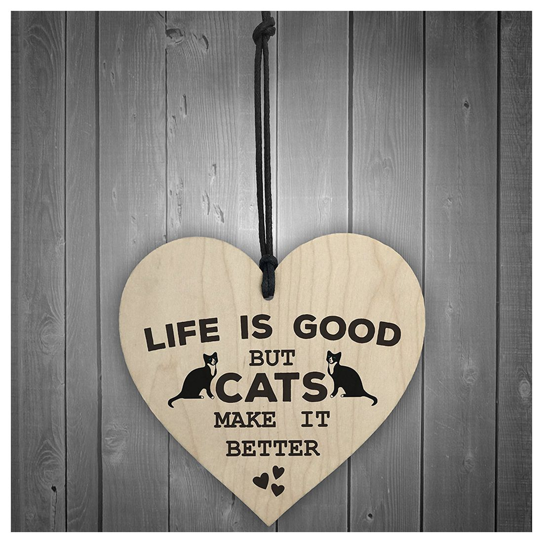 Cats Make Life Better Wooden Heart Shaped Hanging Sign
