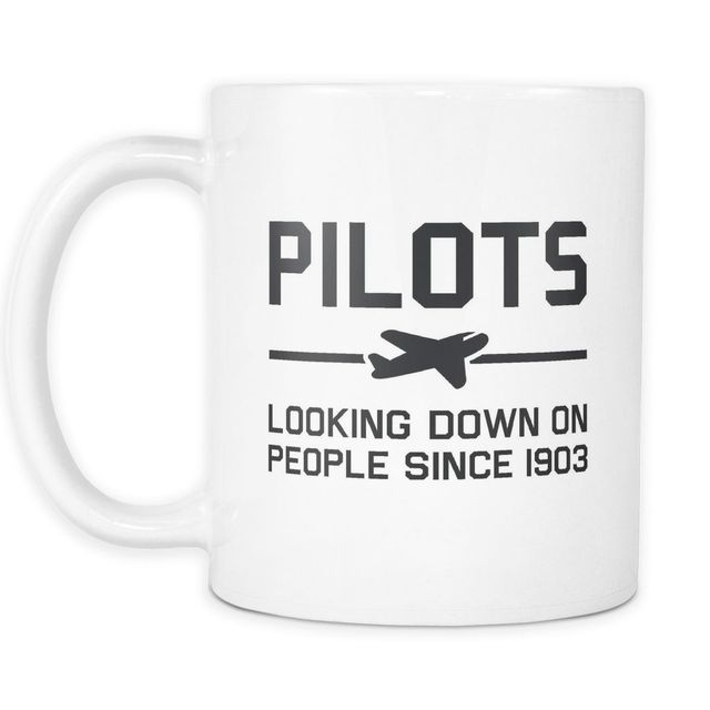 Pilots Looking Down on People Since 1903 Coffee Mug