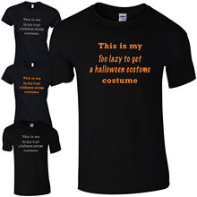 Too Lazy To Get A Halloween Costume T-Shirt - Funny Fancy Dress Party Gift Top free shipping T Shirt Men Short Sleeve