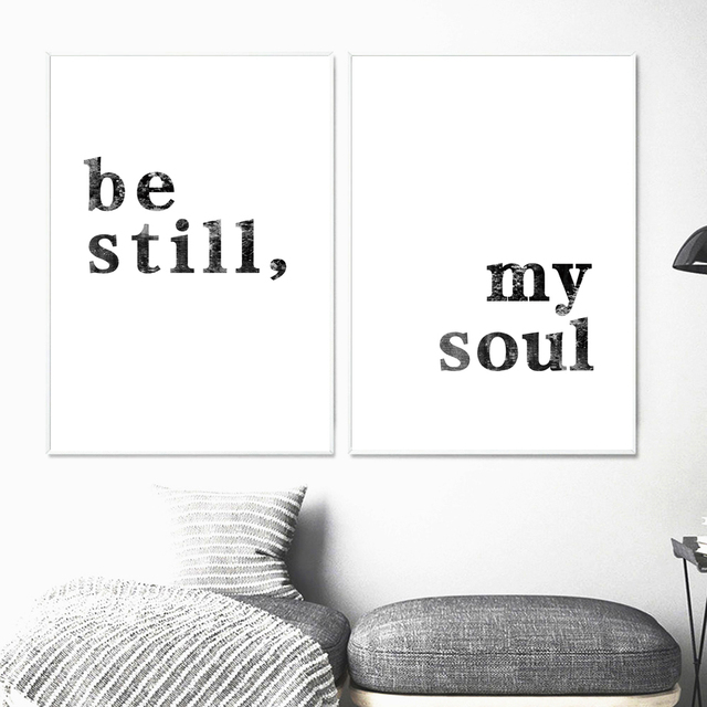 Black White Be Still My Soul Sign Wall Art Canvas Painting Nordic