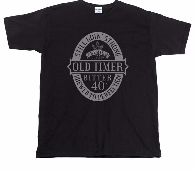 2018 Summer Creative Design Printing Cotton MenS 40Th Birthday T Shirt Old Timer Bitter Funny