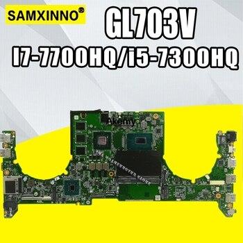 laptop Motherboard For ASUS GL703VM GL703VMK  GL703VS GL703VSK GL703V Mainboard  I7-7700HQ i5-7300HQ (V6G) exchange!!!
