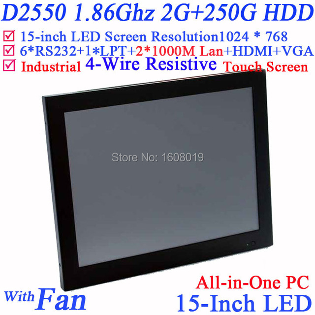 "15"" all in one LED best touch screen pcs 4-wire resistive with 2*RJ45 6*COM HDMI VGA 2G RAM 250G HDD Intel D2550 1.86G Win XP/7"