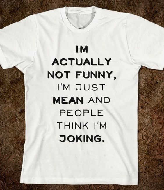61d778d2 ... about I'm Actually Not Funny I'm Just Really Mean and People Think I'm  Joking Unisex Funny Saying T Shirt Sarcasm Graphic Casual Tees on  Aliexpress.com ...