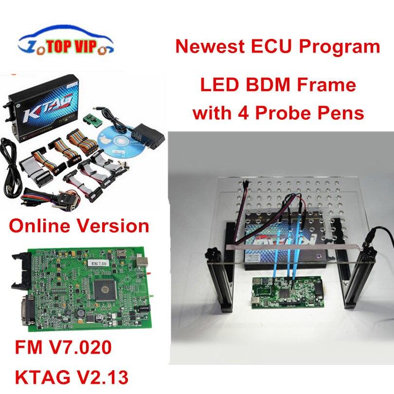 Nouvelle LED cadre BDM nouveau avec 4 stylos à sonde + KTAG V2.13 FW V7.020 ECU programmation sans jeton outil de réglage de puce ECU limité