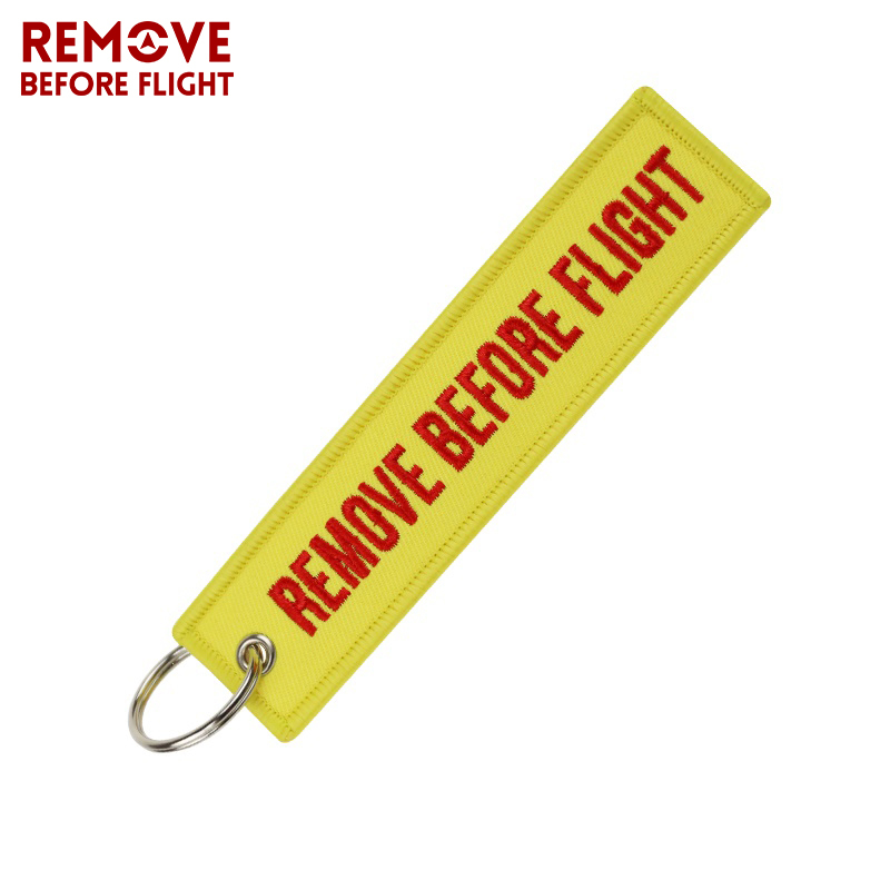 Fashion Jewelry Remove Before Flight Key Chains Fobs Jewelry Yellow OEM Key Chains Embroidery Aviation Gifts Chaveiro Masculino2