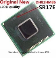 1Pcs 100 Brand New SR17E DH82HM86 BGA CHIP IC Chipset Graphic Chip