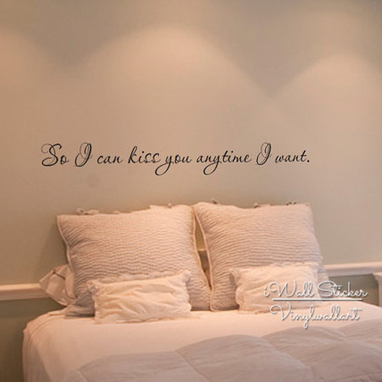 So I Can Kiss You Anytime I Want Quote Wall Sticker Love Quote Wall Decal  Bedroom