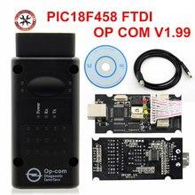 OP COM V1.7 V1.78 V1.99 مع PIC18F458 FTDI opcom OBD2 أداة تشخيص السيارات لأوبل OP-COM CAN حافلة واجهة obd الماسح الضوئي