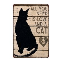 ALL YOU NEED IS LOVE AND A CAT Metal Pet Sign Decor Tin Plaque KITTEN Board Animal Photo Brand Pet Shop Wall Display 20x30cm(China)