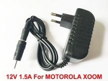 Yüksek kalite 1 ADET 12 V 1.5A Evrensel AC DC güç kaynağı adaptörü Duvar Şarj MOTOROLA XOOM Tablet PC AB Tak
