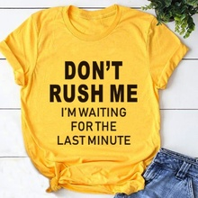 Don't Rush Me T-Shirt graphic Fashion tumblr grunge harajuku women aesthetic quote tee top