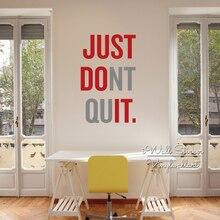 Just Don't Quit Wall Sticker Motivational Quote Wall Sticker Removable Wall Decal Inspirational Creative Quotes Cut Vinyl Q4