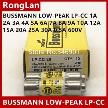 US imports BUSSMANN LOW-PEAK fuse LP-CC-1 LP-CC-2 LP-CC-3 LP-CC-4 LP-CC-5 LP-CC-7 LP-CC-8 LP-CC-9 LP-CC-10 LP-CC-12 600V-10PCS фото