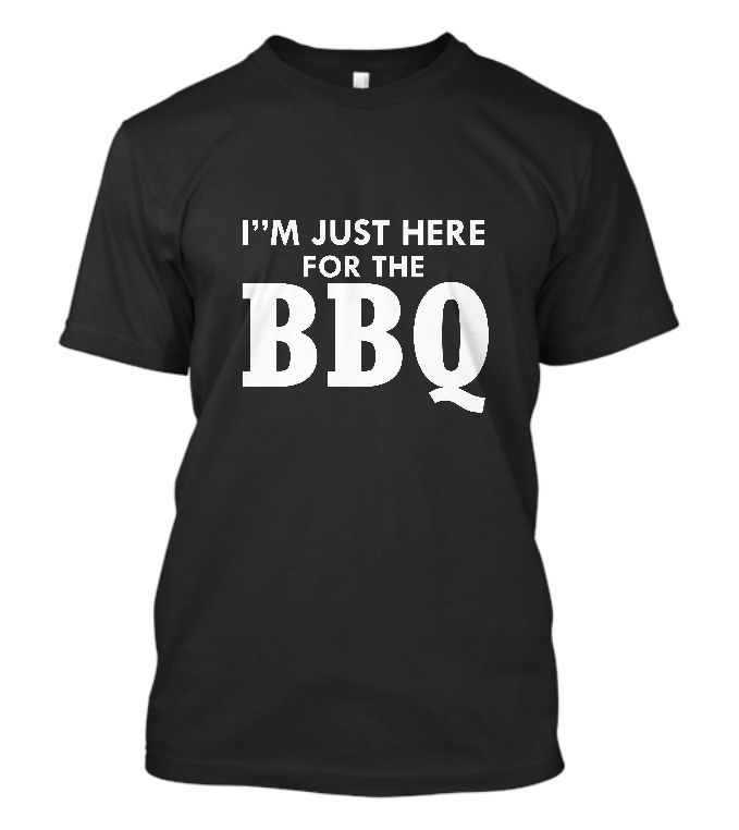 MenS leisure New IM Just Here For The Bbq Father Day Grilling Printed T Shirt Punk Tops Customize Printed Short Sleeve Tees