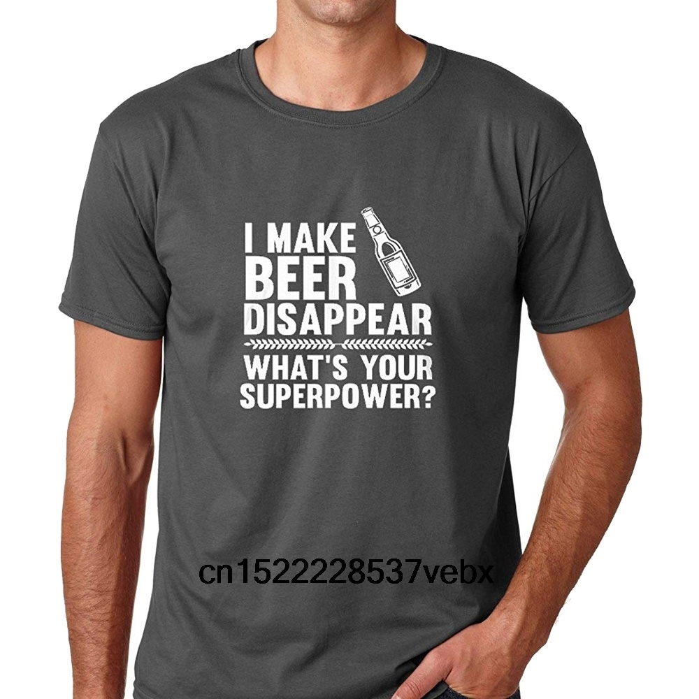 I Make Beer Disappear  Whats Your Superpower Beer Lover   Drinking Tee   Funny Men's T Shirt-in T-Shirts from Men's Clothing on AliExpress - 11.11_Double 11_Singles' Day 1