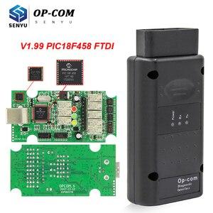 Image 1 - For Opel OPCOM 1.99 PIC18F458 FTDI FT232RQ OBD OBD2 Scanner Automotivo CAN BUS Car Diagnostic Auto Tool OP COM 2014V For Opel