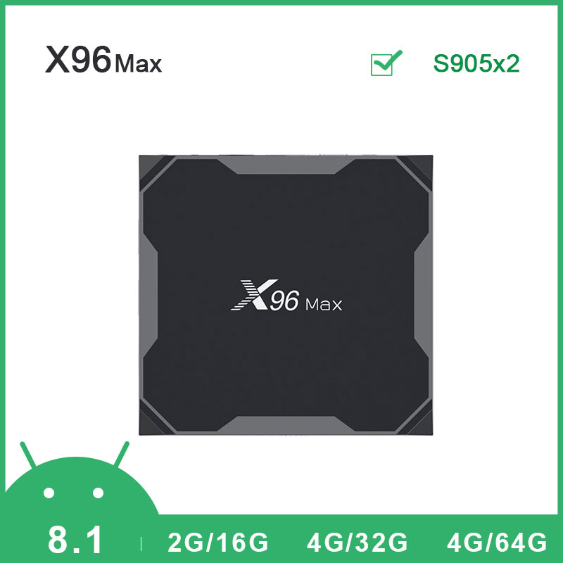 Hot X96 Max Smart TV BOX Android 8.1 Amlogic S905X2 LPDDR4 Quad Core 4GB 32GB 64GB 2.4G&5GHz Wifi BT 1000M 4K Set top box PK T9
