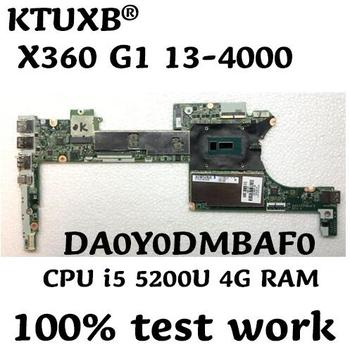 KTUXB DA0Y0DMBAF0 para HP X360 G1 13-4000 notebook placa base 801507-501 CPU i5 5200U 4G RAM 100% trabajo de prueba