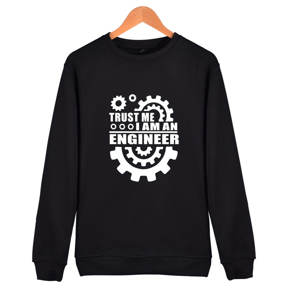 Trust Me I am An  Engineer Hoodies Men Women Brand Clothing Capless Sweatshirts Trust me, i'm an engineer Sweatshirt