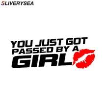 SLIVERYSEA YOU JUST GOT PASSED BY A GIRL vinilo divertido pegatina de coche de advertencia Etiqueta de estilo de coche # B1400