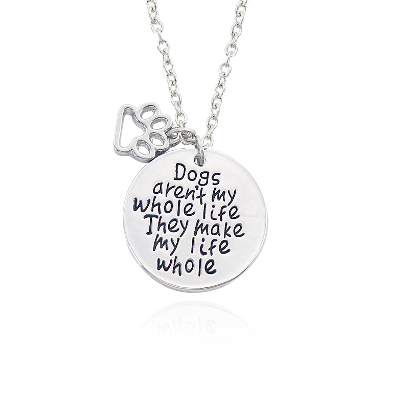 Dogs aren't my whole life...They make my life wholeAlloy Silver Plated Necklace Jewelry Valentine's Days Pet Paw Pendant image