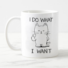 I do what i want  ceramic white coffee Mug tea cup mugs suprised gift free shipping