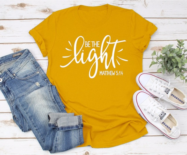 976046a7 Be The LIght Christian Shirt fashion slogan aesthetic street style Positive  Message faith Jesus t-