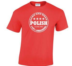 Polish T-Shirt Birthday Gift Any Year 18th 21st 30th 40th 50th 60th 70th 45th 100% Cotton Men Women T Shirt Tees(China)