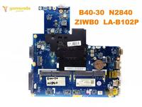 Original for Lenovo B40 30 laptop motherboard B40 30 N2840 ZIWB0 LA B102P tested good free shipping