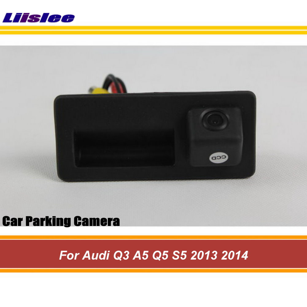 Liislee Car Rear View <font><b>Camera</b></font> For <font><b>Audi</b></font> <font><b>Q3</b></font> A5 Q5 S5 2013 2014 / HD Back Up Reverse <font><b>Camera</b></font> / Trunk Handle / CCD Night Vision image