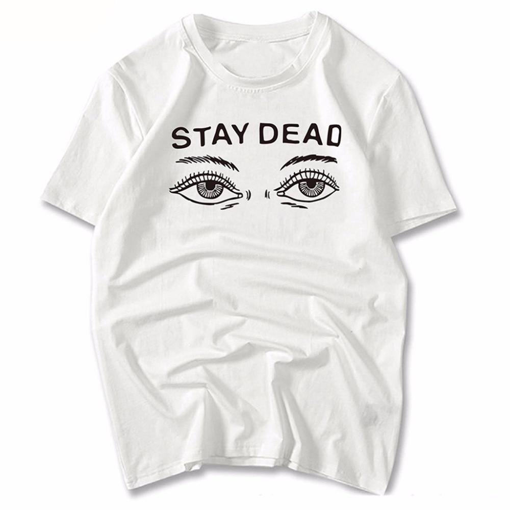 Stay Dead Ženske oči Tiskanje s kratkimi rokavi O-neck nekaj majic za moške in ženske Bele ohlapne 100 bombažne luštne majice 2016