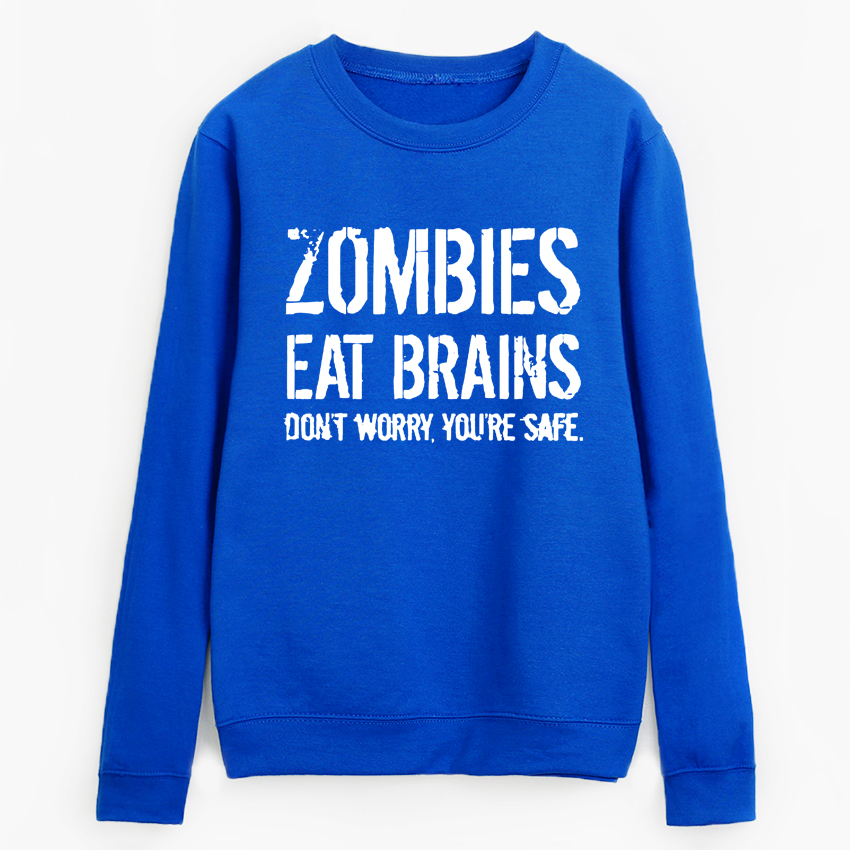 Zombies Eat Brains Don't Worry You're Safe hoodies 2019 autumn pullovers women Casual Hip Hop tracksuit women's brand sweatshirt