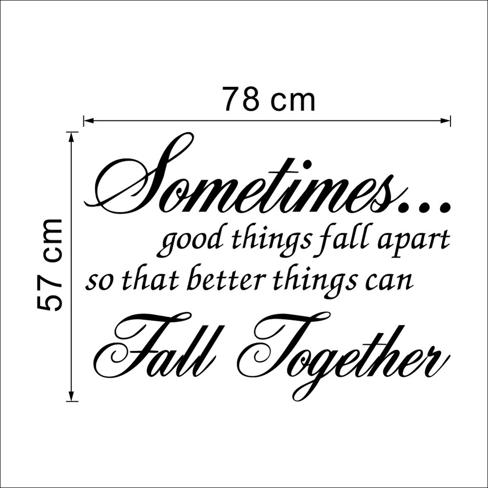 8428 Sometimes Good Things Fall Apart Inspirational Quotes Wall
